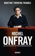 Michel Onfray, le principe d'incandescence :…