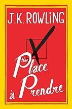 Une place à prendre by J. K. Rowling