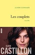 Les couplets: Nouvelles by Claire Castillon