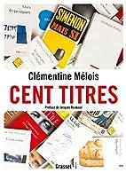 Cent titres by Clémentine Mélois