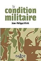 La condition militaire by Jean-Philippe…