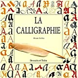 Stribley, Miriam: La calligraphie (French Edition)