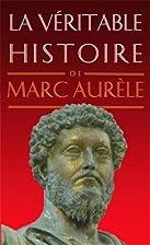 La véritable histoire de Marc Aurèle by…