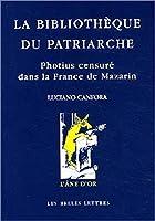 La Bibliothèque du patriarche : Photius…