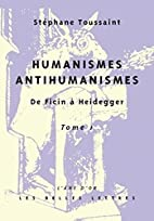 Humanismes, Antihumanismes: De Ficin…