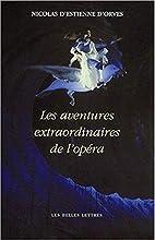 Les Aventures extraordinaires de l'opéra by…