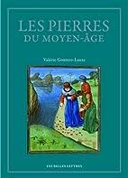 Les Pierres Du Moyen Age: Anthologie Des…