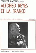 Alfonso Reyes et la France by Paulette…