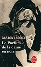 The Perfume of the Lady in Black by Gaston…