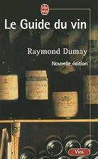 Le Guide du vin by Raymond Dumay