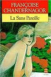 Chandernagor, Francoise: Le Sans Pareille: Leçons de ténèbres I (French Edition)