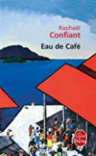 Eau de café by Raphaël Confiant