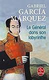 Garcia Marquez, G.: Le General Dans Son Labyrinthe (Ldp Litterature) (French Edition)
