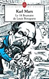 Marx, K.: Le 18 Brumaire de Louis Bonaparte (Ldp Class.Philo) (French Edition)