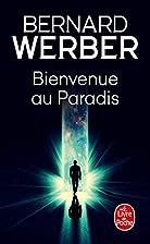 Bienvenue au Paradis by Bernard Werber