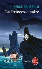 La princesse noire by Serge Brussolo