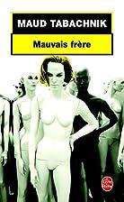 Mauvais Frère by Maud Tabachnik