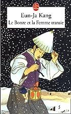 Le Bonze et la femme transie by Eun-Ja Kang