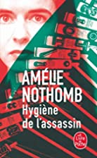 Hygiene and the Assassin by Amélie Nothomb
