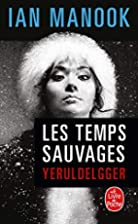 Les Temps sauvages by Ian Manook