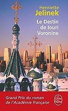 Le Destin de Iouri Voronine by Henriette…