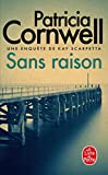 Cornwell, Patricia Daniels: Sans Raison (Ldp Thrillers) (French Edition)