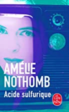 Sulphuric Acid by Amélie Nothomb