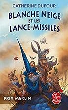 Blanche-Neige et les lance-missiles, Tome 1…