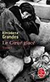 Grandes: Le Coeur Glace T01 (Ldp Litterature) (French Edition)