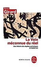 La Voix méconnue du réel by René Girard