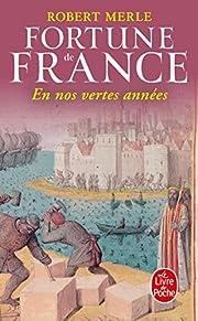 Fortune de France, tome 2 : En nos vertes…