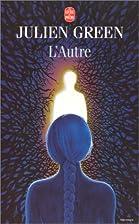 L'Autre by Julien Green