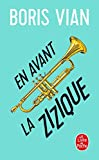 Vian, B.: En Avant La Zizique (Ldp Litterature) (French Edition)