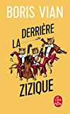 Vian, B.: Derriere La Zizique (Ldp Litterature) (French Edition)