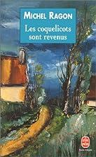 Les Coquelicots sont revenus by Michel Ragon