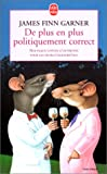 Garner, James Finn: De plus en plus politiquement correct (French Edition)