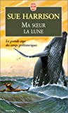 Harrison, Sue: Ma soeur la lune (French Edition)