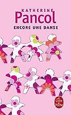 Encore une danse by Katherine Pancol