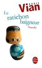 Le Ratichon baigneur et autres nouvelles by…