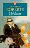 Roberts, J. M.: Mechant (Ldp Litterature) (French Edition)