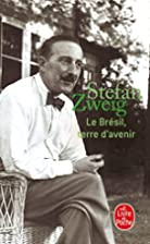 Brazil, Land of the Future by Stefan Zweig