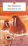 Harrison, Sue: Mon frère le vent (French Edition)