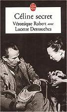 Céline Secret by L. Destouches