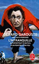 L'Intranquille by Gérard…