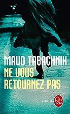 Ne vous retournez pas by Maud Tabachnik