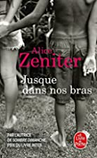 Jusque dans nos bras by Alice Zeniter
