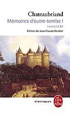 Mémoires d'outre-tombe, tome 1 : Livres I…
