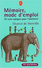 Mémoire mode d'emploi by Chantal de…