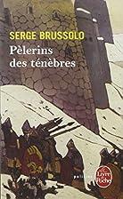 Pélerins des ténèbres by Serge Brussolo