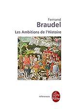Les Ambitions de l'histoire by Fernand…